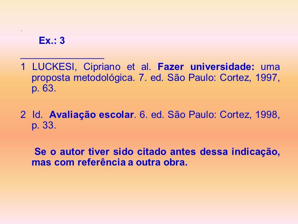 2 Id. Avaliação escolar. 6. ed. São Paulo: Cortez, 1998, p. 33.