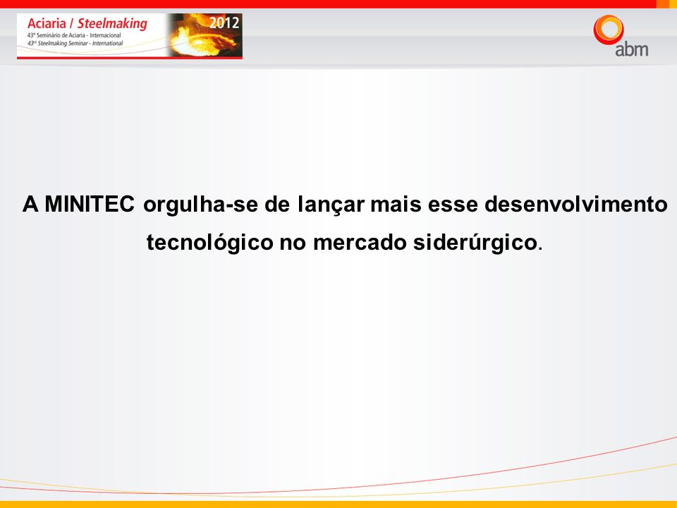 24/03/2017A MINITEC orgulha-se de lançar mais esse desenvolvimento tecnológico no mercado siderúrgico.
