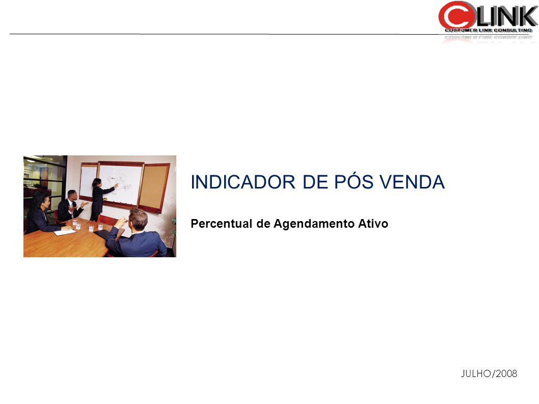 INDICADOR DE PÓS VENDA Percentual de Agendamento Ativo JULHO/2008 11