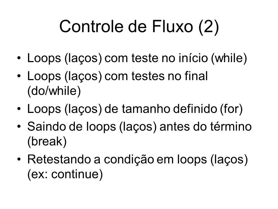 Controle de Fluxo (2) Loops (laços) com teste no início (while)