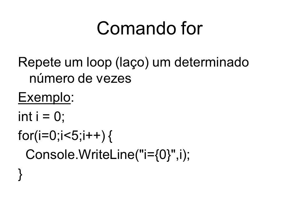 Comando for Repete um loop (laço) um determinado número de vezes