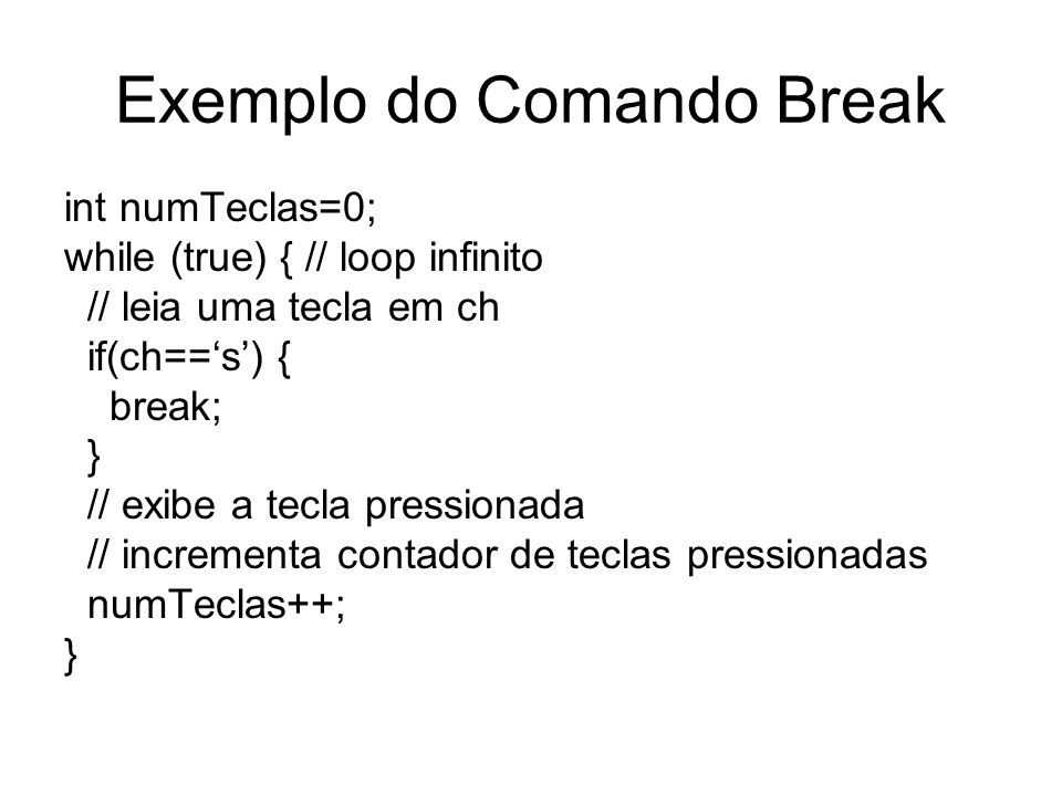 Exemplo do Comando Break