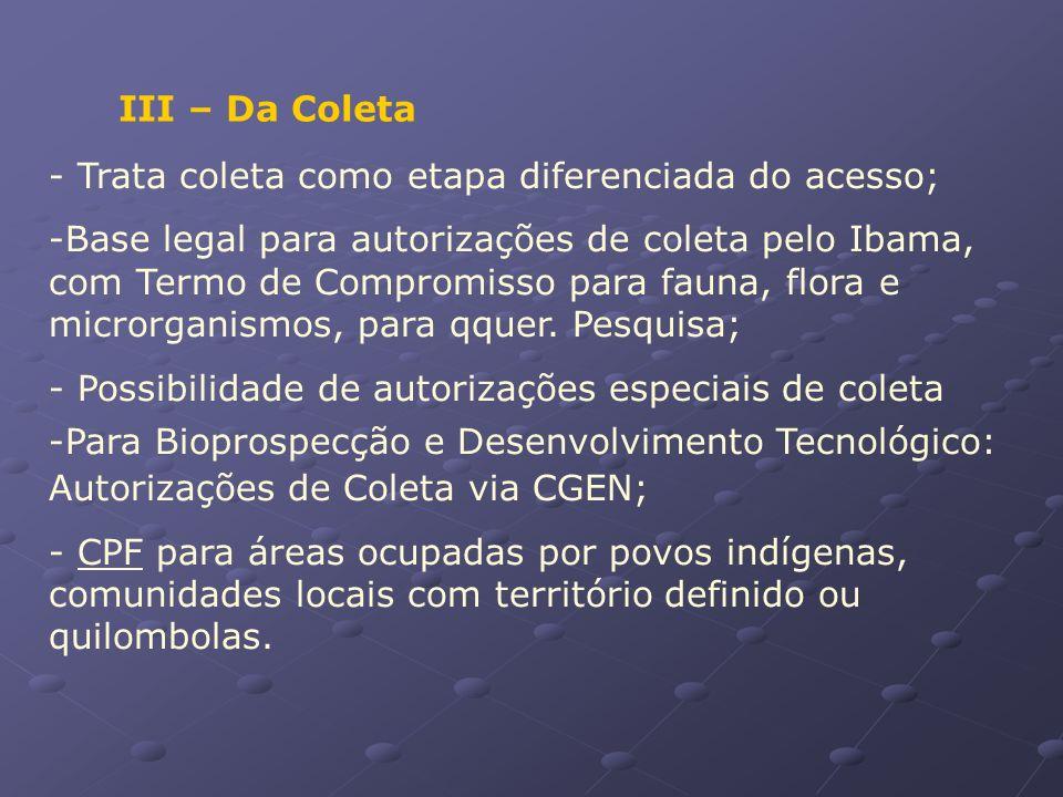 III – Da Coleta Trata coleta como etapa diferenciada do acesso;