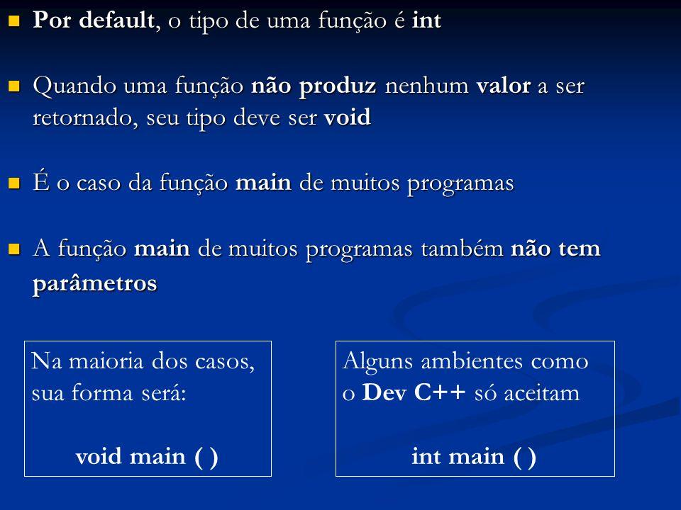 Por default, o tipo de uma função é int