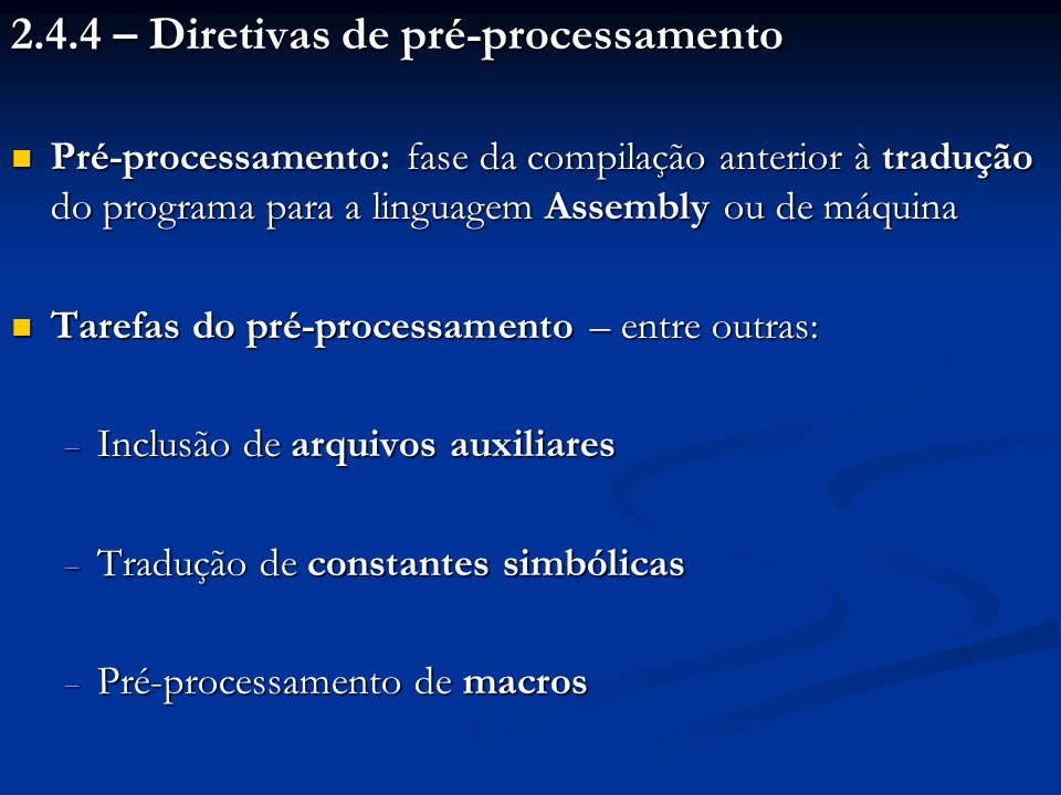 2.4.4 – Diretivas de pré-processamento