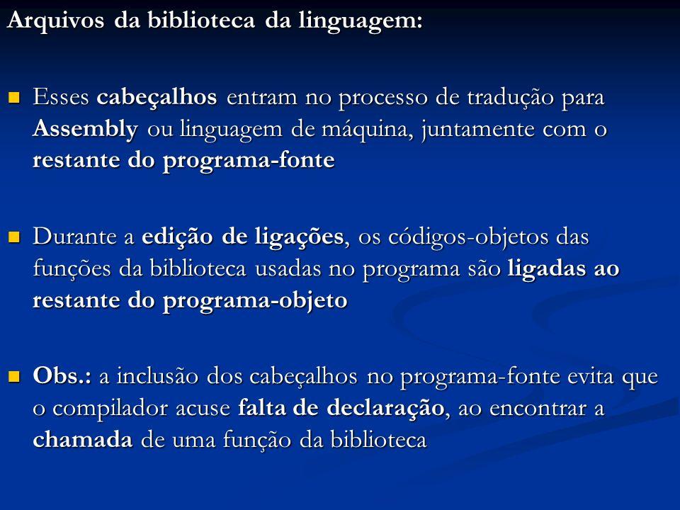 Arquivos da biblioteca da linguagem: