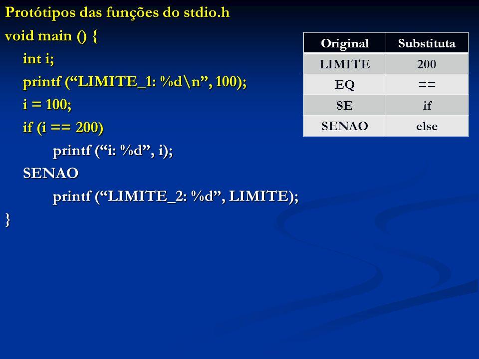 Protótipos das funções do stdio.h void main () { int i;