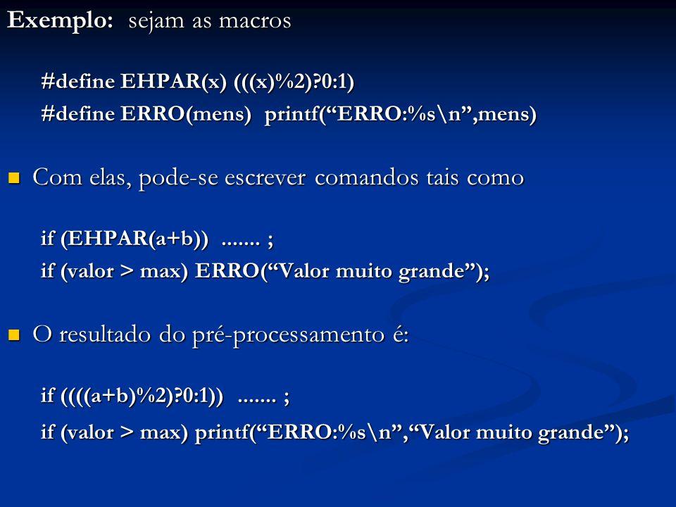 Exemplo: sejam as macros
