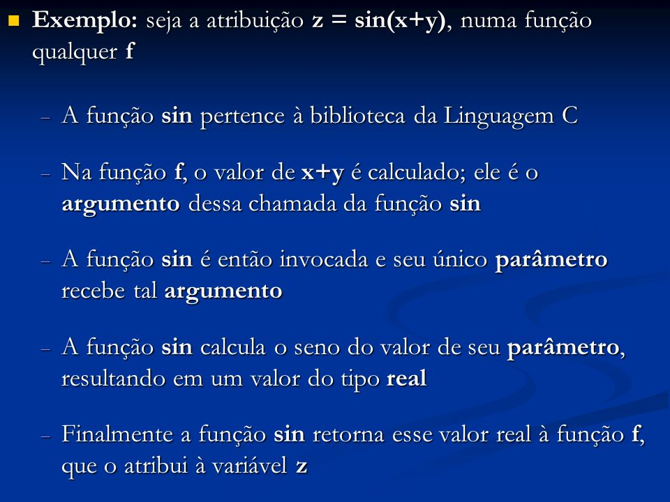 Exemplo: seja a atribuição z = sin(x+y), numa função qualquer f