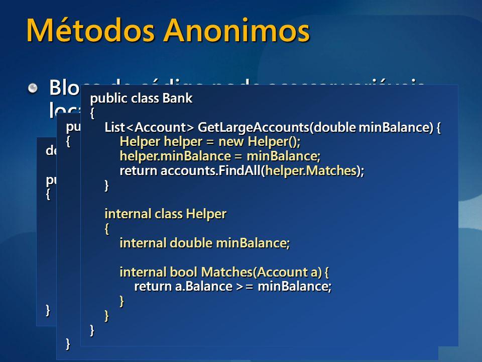 Métodos Anonimos Bloco de código pode acessar variáveis locais