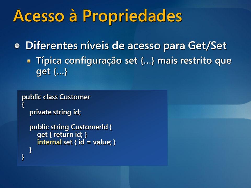 Acesso à Propriedades Diferentes níveis de acesso para Get/Set