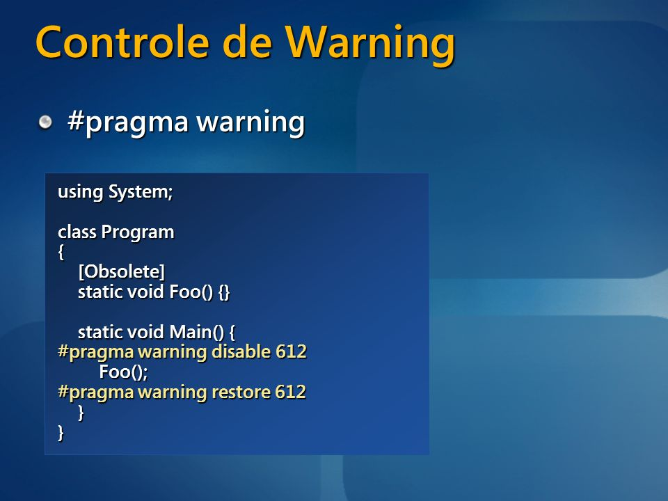 Controle de Warning #pragma warning using System; class Program {
