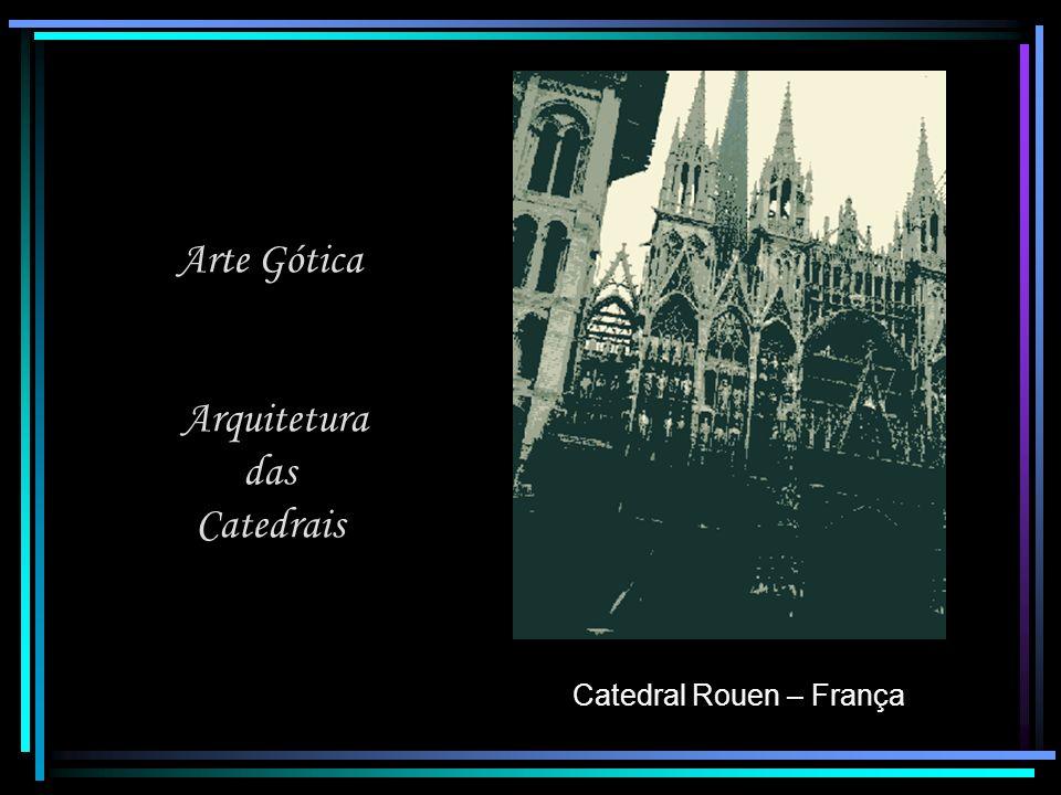 Arte Gótica Arquitetura das Catedrais