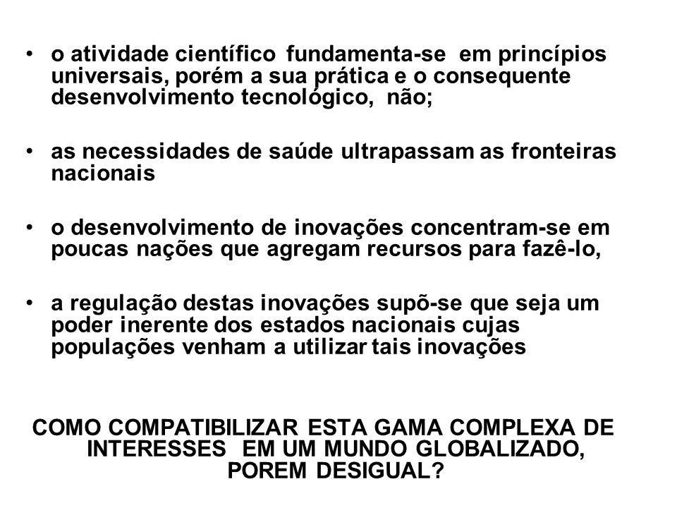 o atividade científico fundamenta-se em princípios universais, porém a sua prática e o consequente desenvolvimento tecnológico, não;