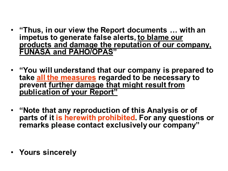 Thus, in our view the Report documents … with an impetus to generate false alerts, to blame our products and damage the reputation of our company, FUNASA and PAHO/OPAS