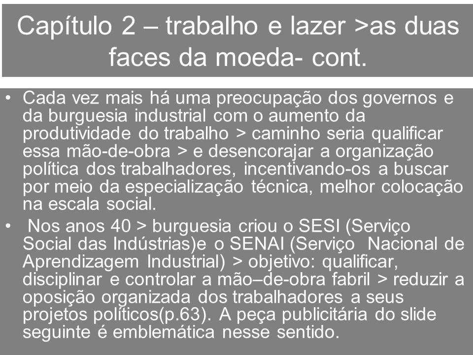 Capítulo 2 – trabalho e lazer >as duas faces da moeda- cont.