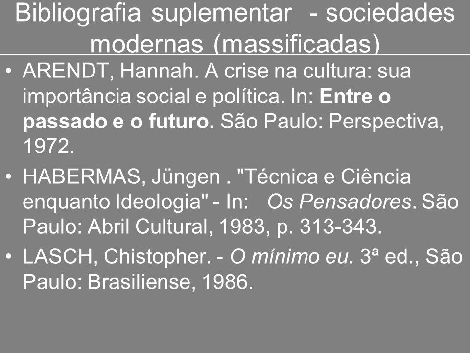 Bibliografia suplementar - sociedades modernas (massificadas)