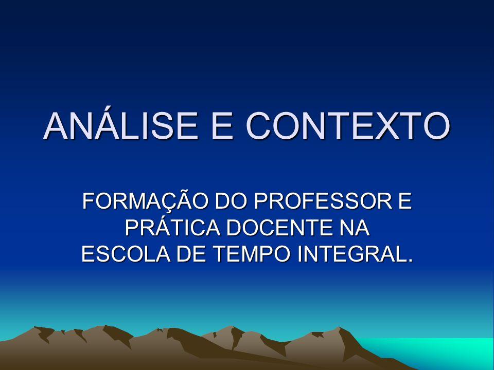 FORMAÇÃO DO PROFESSOR E PRÁTICA DOCENTE NA ESCOLA DE TEMPO INTEGRAL.