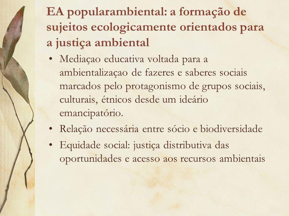 EA popularambiental: a formação de sujeitos ecologicamente orientados para a justiça ambiental
