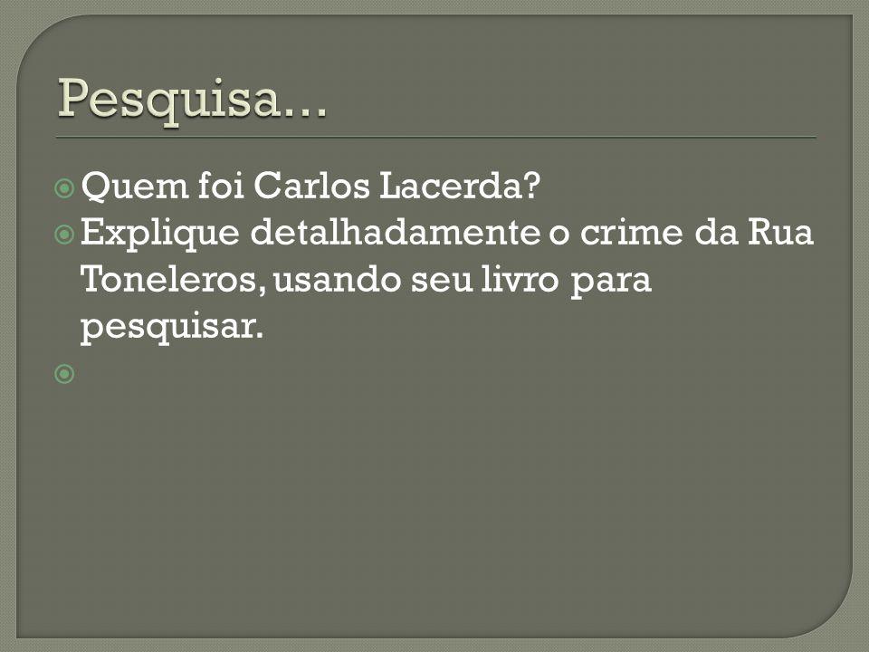 Pesquisa... Quem foi Carlos Lacerda