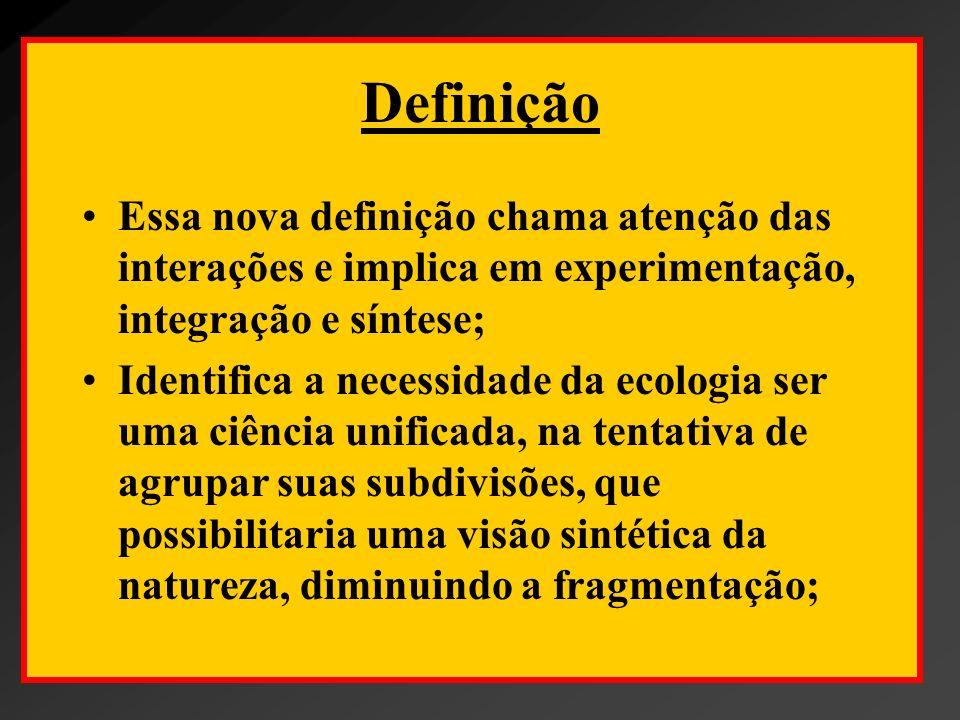 Definição Essa nova definição chama atenção das interações e implica em experimentação, integração e síntese;