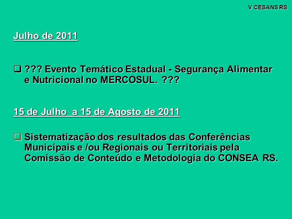 V CESANS RS Julho de 2011. Evento Temático Estadual - Segurança Alimentar e Nutricional no MERCOSUL.