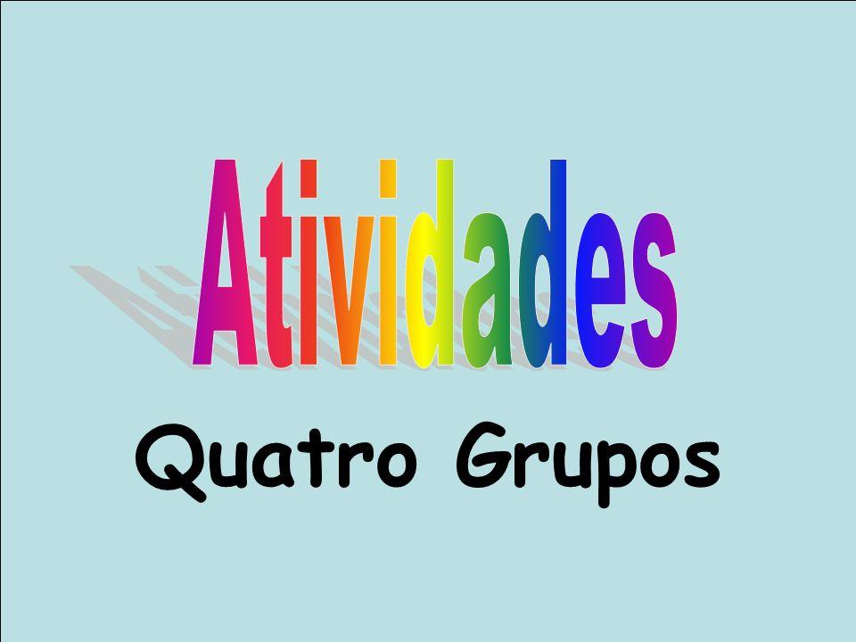 Atividades Quatro Grupos