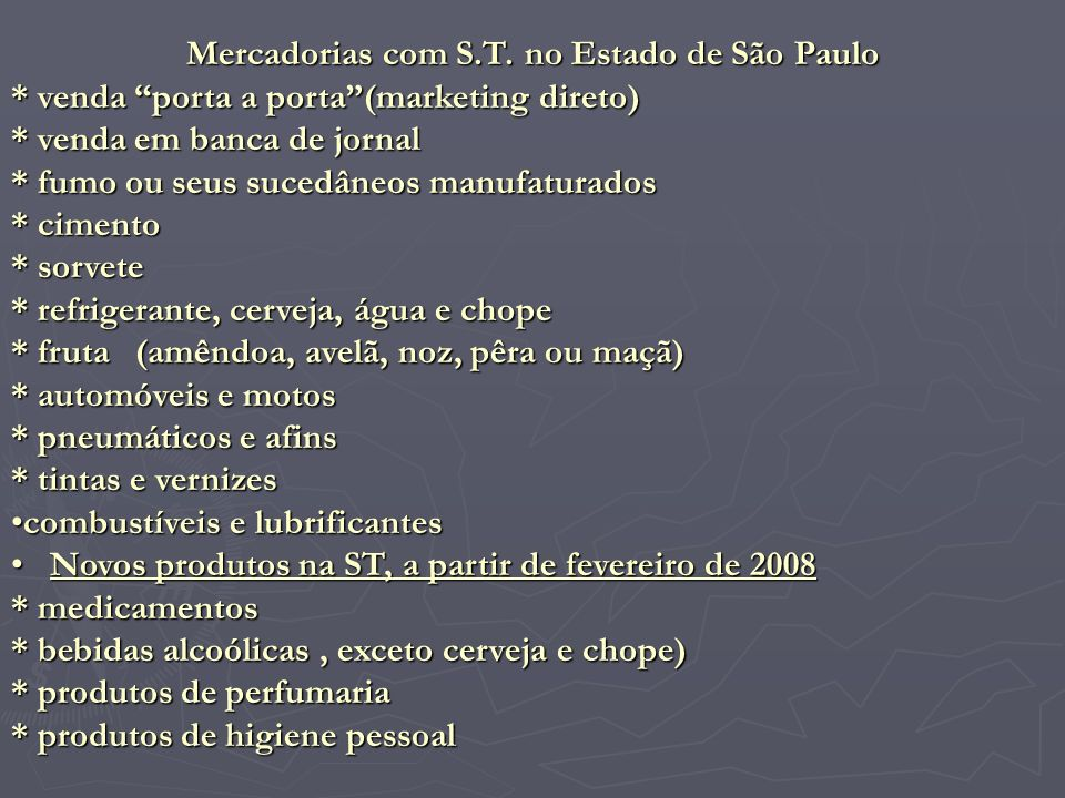 Mercadorias com S.T. no Estado de São Paulo