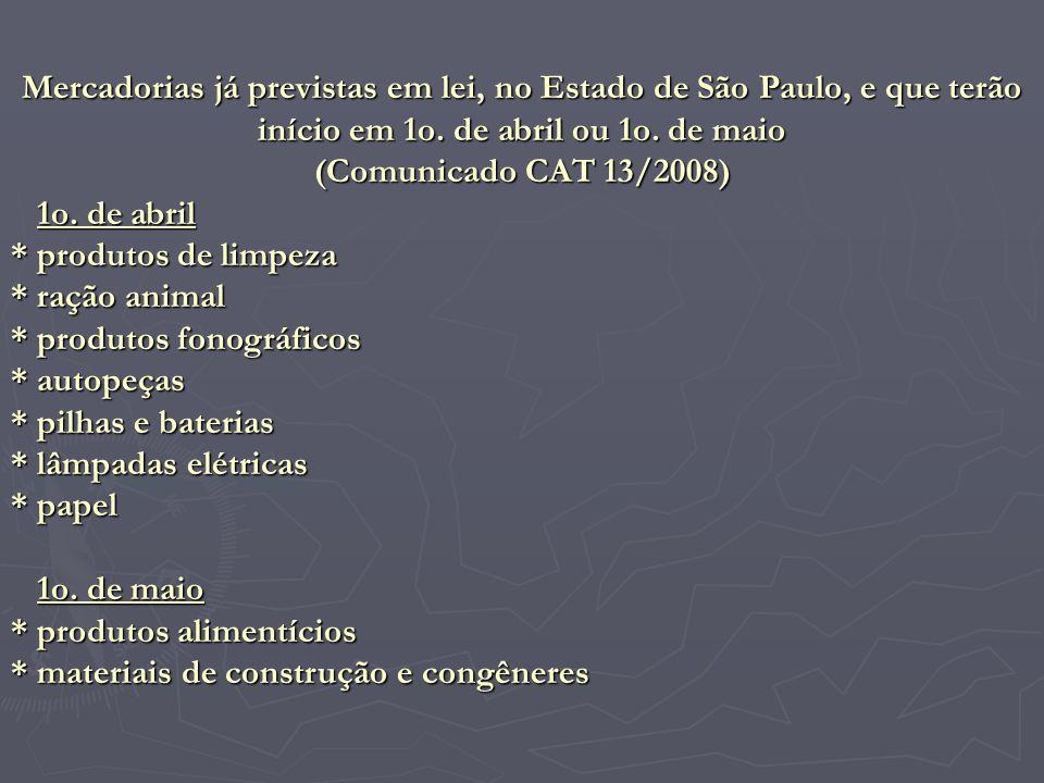 Mercadorias já previstas em lei, no Estado de São Paulo, e que terão início em 1o. de abril ou 1o. de maio