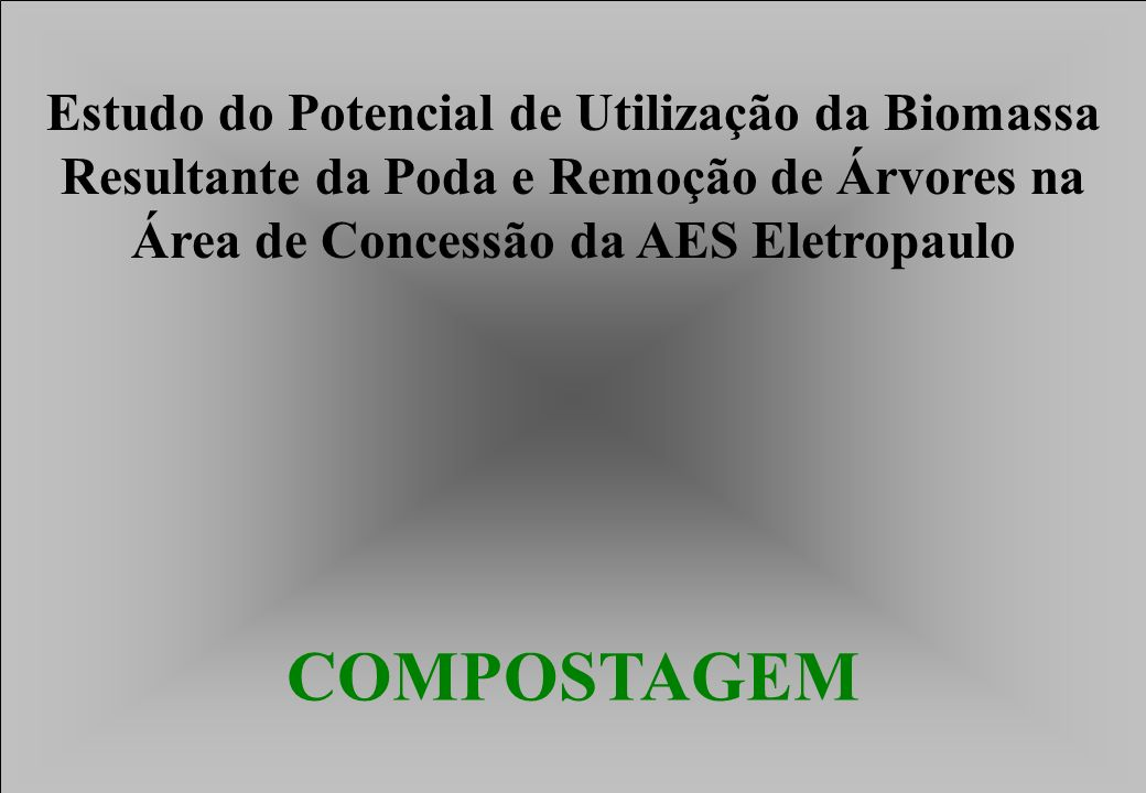 COMPOSTAGEM Estudo do Potencial de Utilização da Biomassa