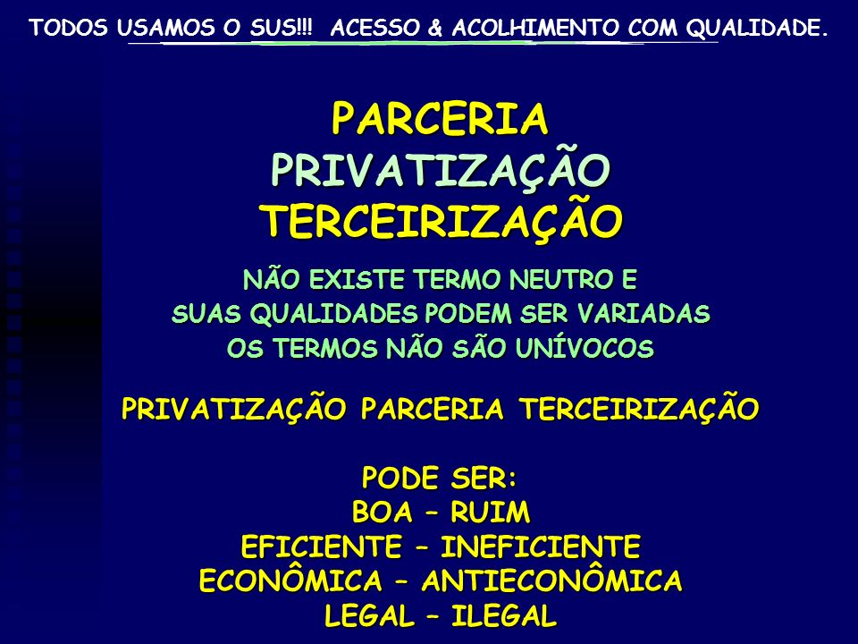 PARCERIA PRIVATIZAÇÃO TERCEIRIZAÇÃO