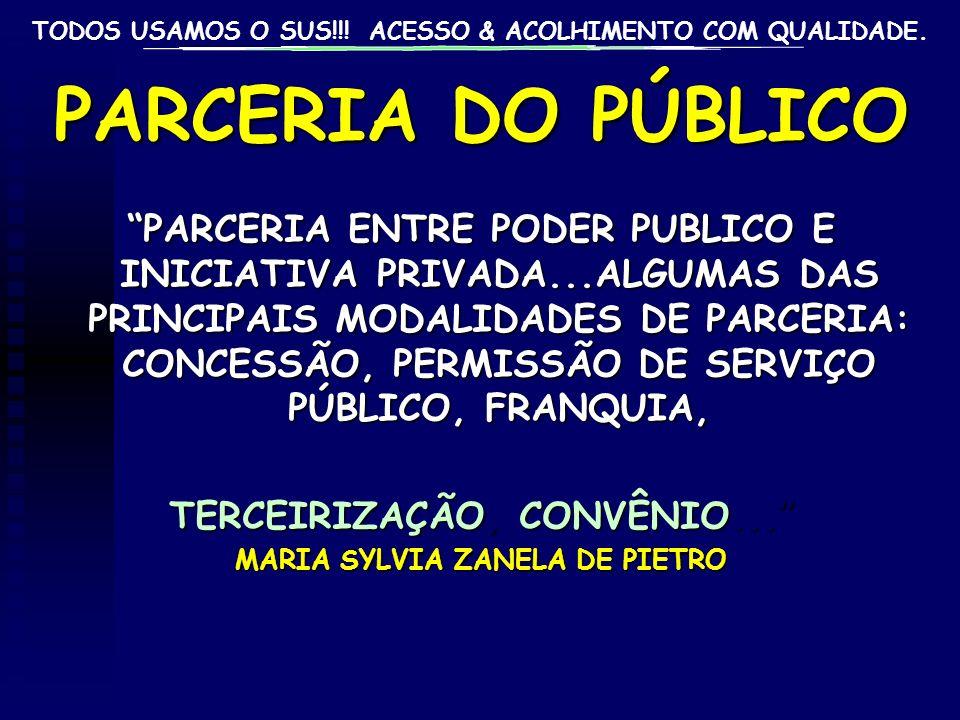 TERCEIRIZAÇÃO, CONVÊNIO... MARIA SYLVIA ZANELA DE PIETRO