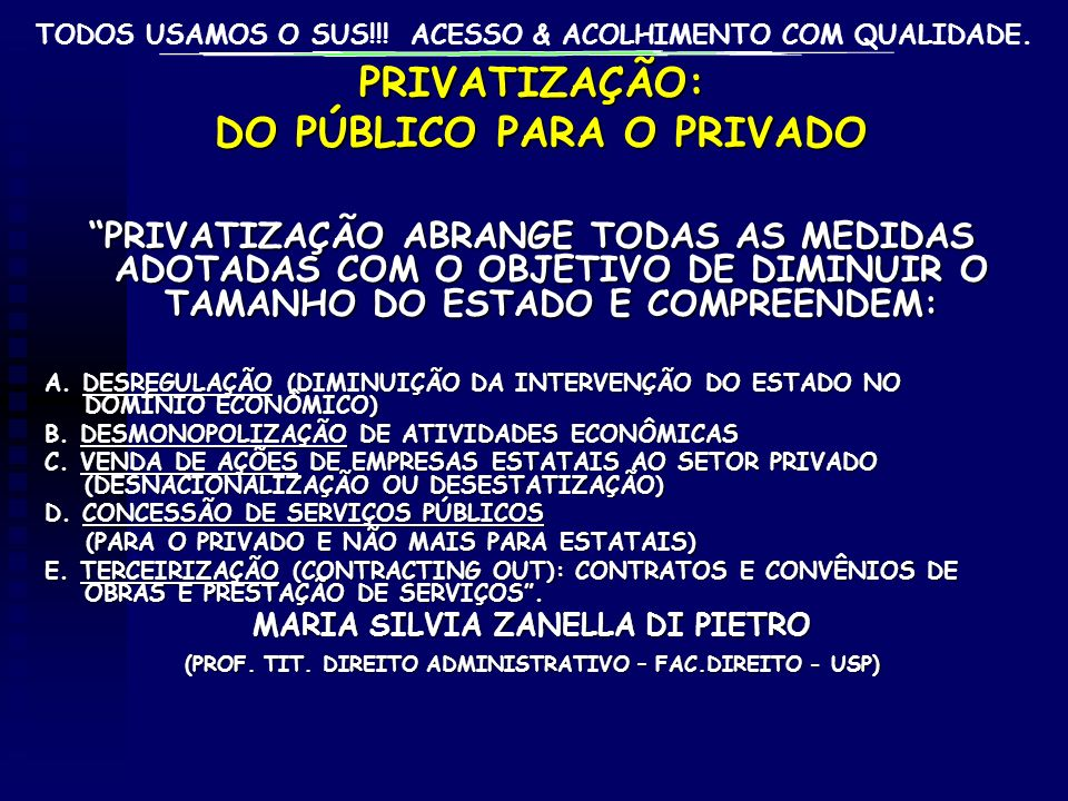 PRIVATIZAÇÃO: DO PÚBLICO PARA O PRIVADO