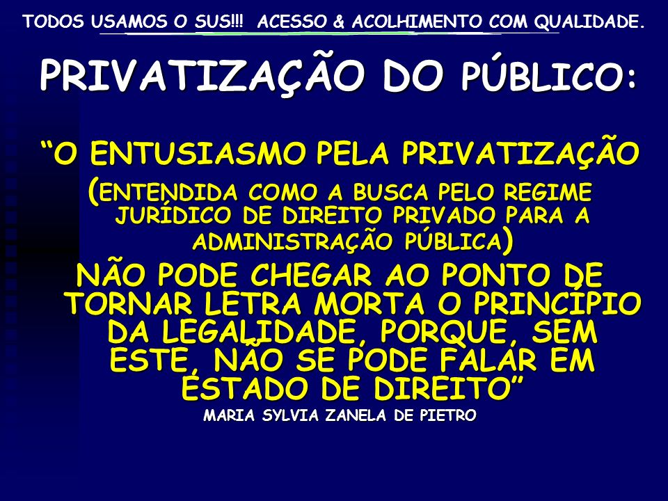PRIVATIZAÇÃO DO PÚBLICO: