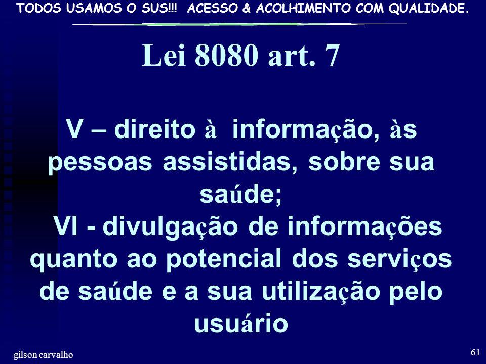 V – direito à informação, às pessoas assistidas, sobre sua saúde;