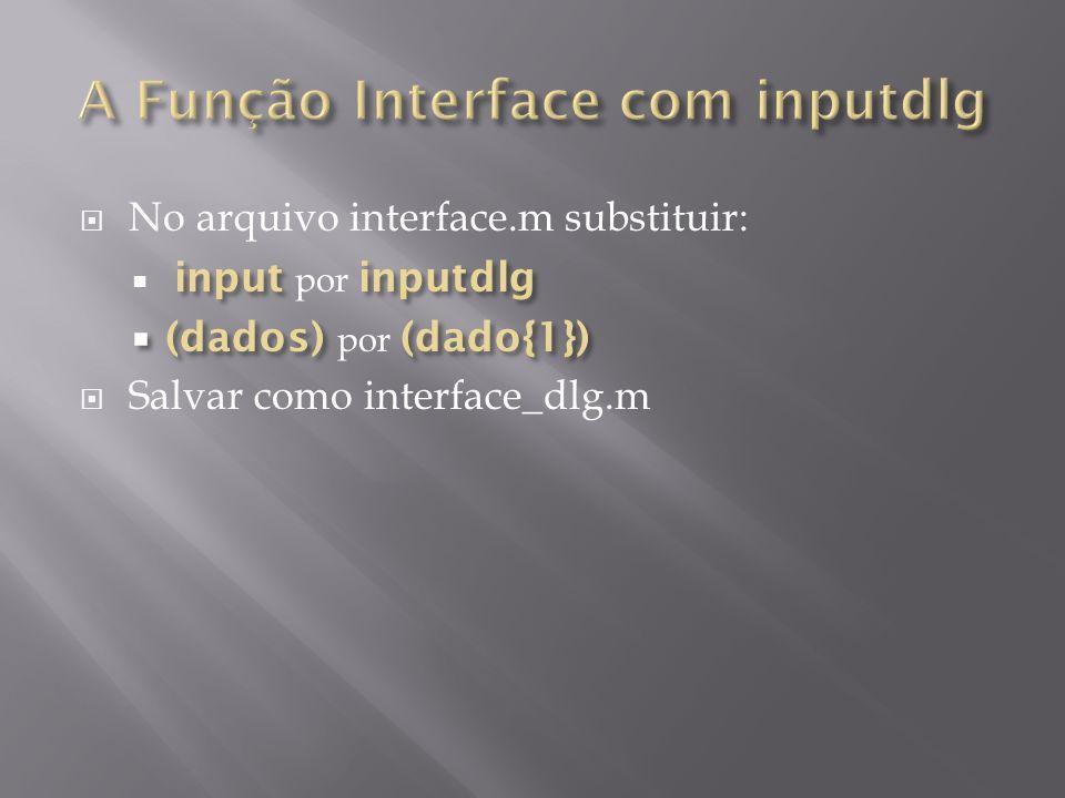 A Função Interface com inputdlg