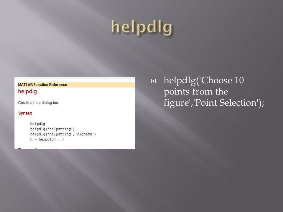 helpdlg helpdlg( Choose 10 points from the figure , Point Selection );