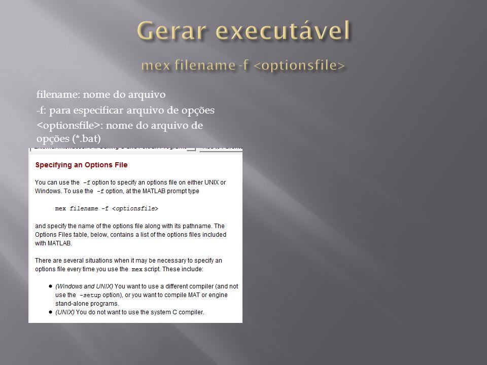 Gerar executável mex filename -f <optionsfile>