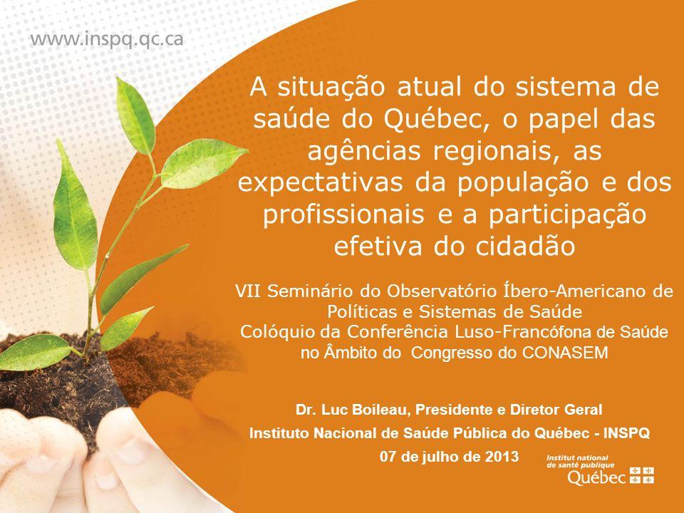 A situação atual do sistema de saúde do Québec, o papel das agências regionais, as expectativas da população e dos profissionais e a participação efetiva do cidadão