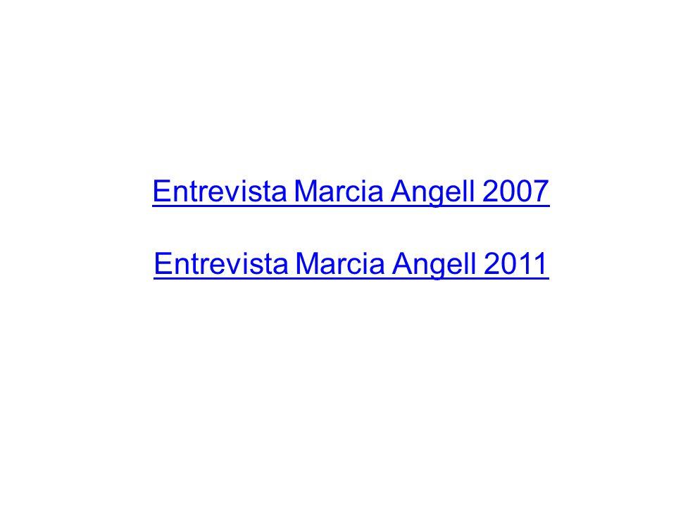 Entrevista Marcia Angell 2007 Entrevista Marcia Angell 2011