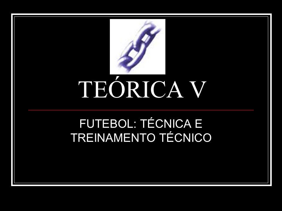 FUTEBOL: TÉCNICA E TREINAMENTO TÉCNICO