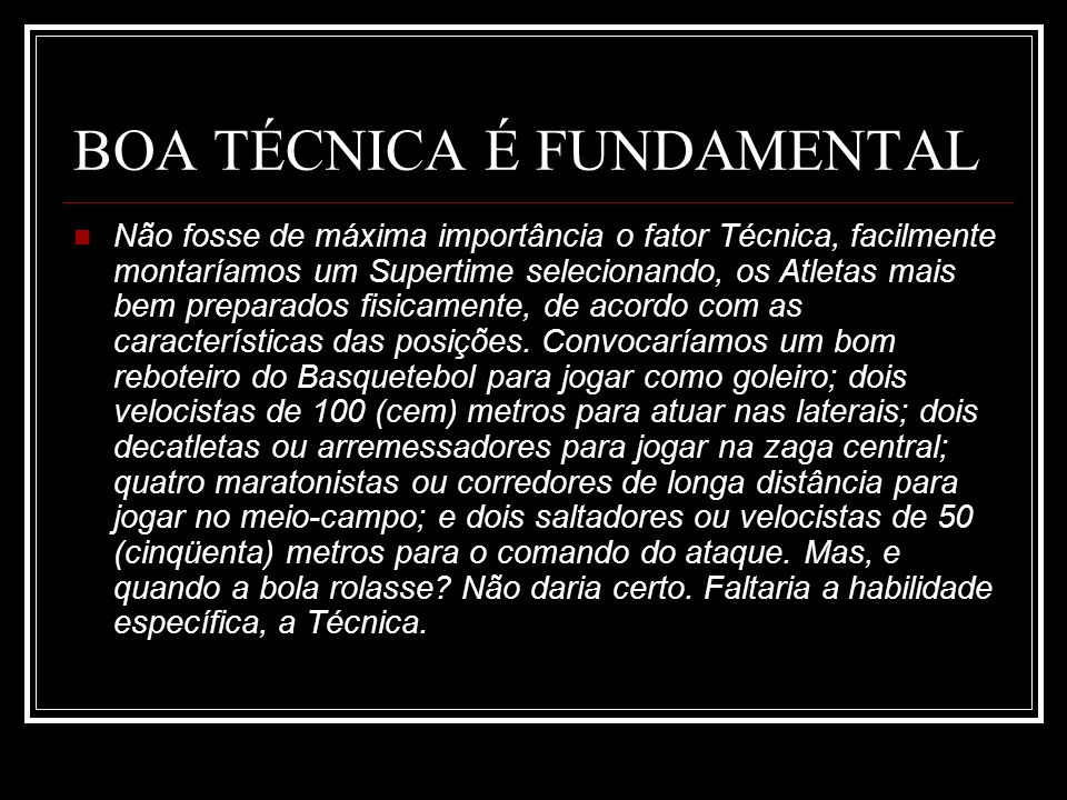 BOA TÉCNICA É FUNDAMENTAL