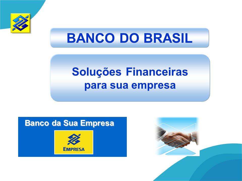 BANCO DO BRASIL Soluções Financeiras para sua empresa