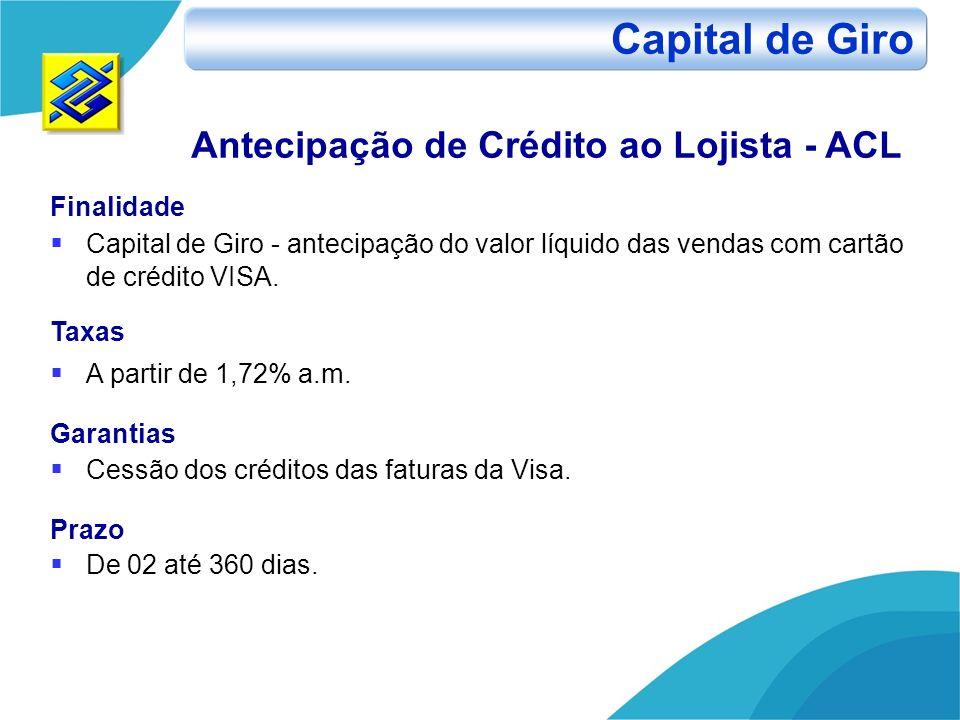 Capital de Giro Antecipação de Crédito ao Lojista - ACL Finalidade