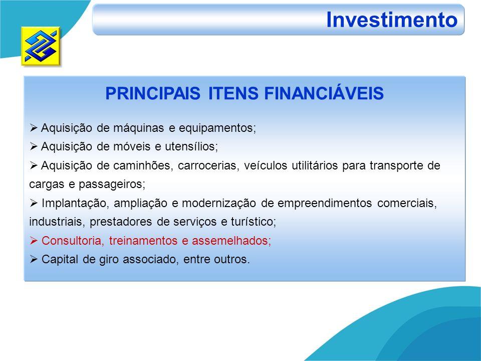 PRINCIPAIS ITENS FINANCIÁVEIS