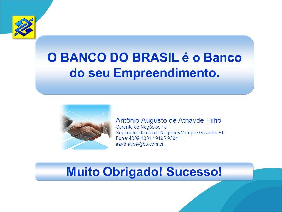 O BANCO DO BRASIL é o Banco do seu Empreendimento.