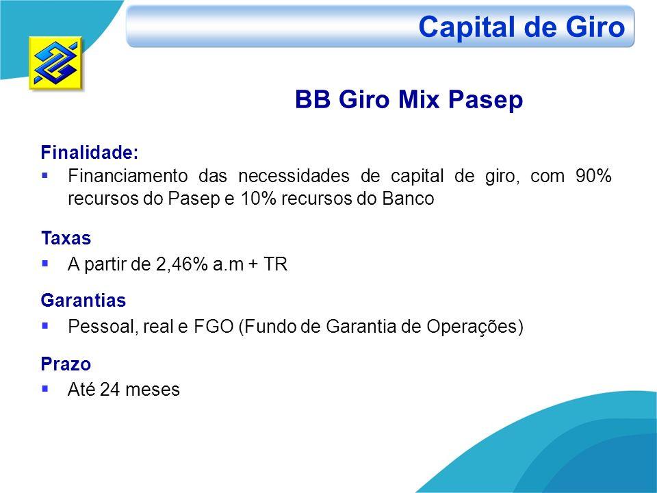 Capital de Giro BB Giro Mix Pasep Finalidade:
