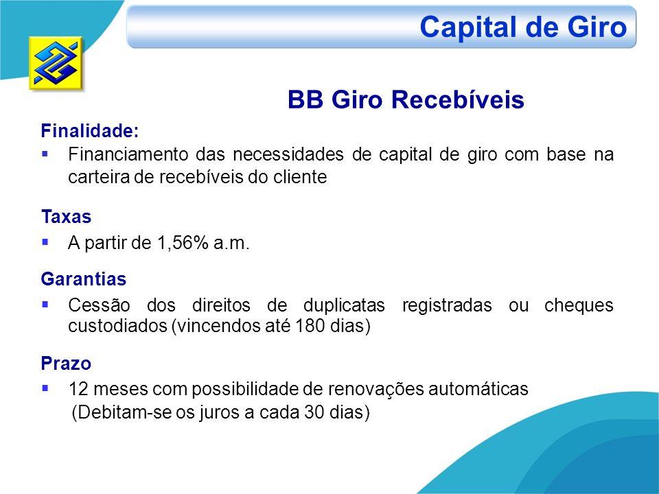Capital de Giro BB Giro Recebíveis Finalidade: