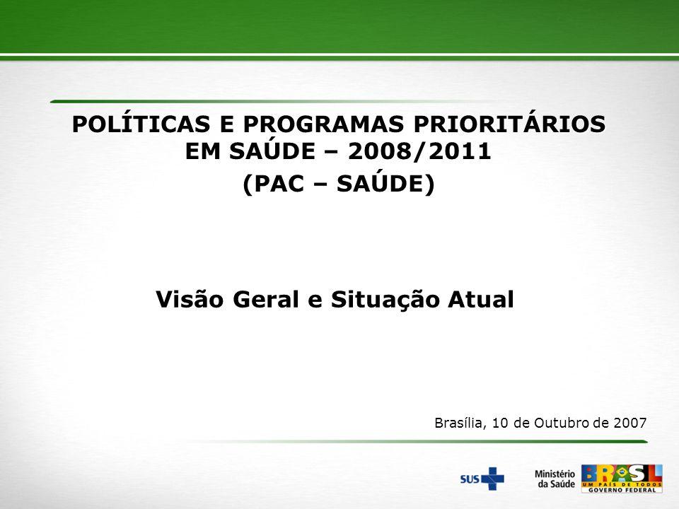 POLÍTICAS E PROGRAMAS PRIORITÁRIOS EM SAÚDE – 2008/2011 (PAC – SAÚDE)