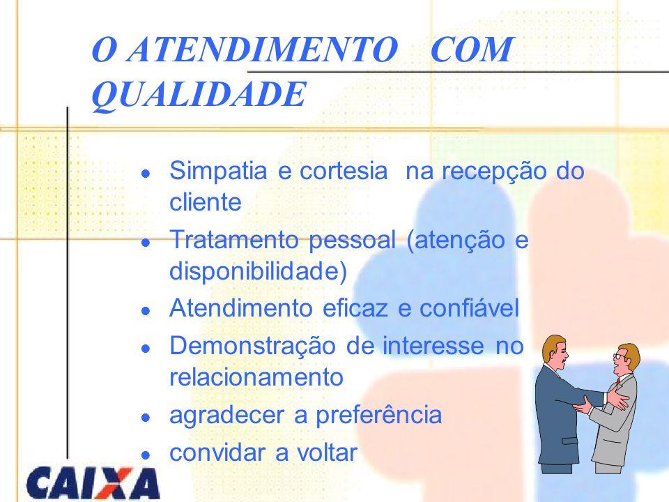 O ATENDIMENTO COM QUALIDADE